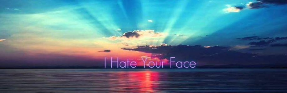I Hate Your Face Cover Image
